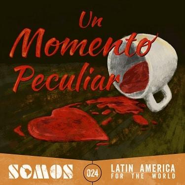 Un momento peculiar , Damedy Latino for Somos , WestOne music.